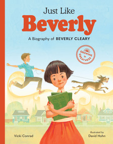 Just Like Beverly (A Biography of Beverly Cleary) by Vicki Conrad, David Hohn, 9781632172228