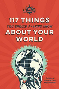 IFLScience 117 Things You Should F*#king Know About Your World by Writers of IFLScience, Paul Parsons, 9780762494538