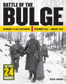 Battle of the Bulge (Germany's Last Offensive December 1944 - January 1945) by David Jordan, David Jordan, 9781782747567