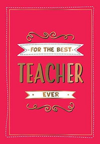 For the Best Teacher Ever (The Perfect Gift to Give to Your Teacher) (Miniature Edition) by Summersdale, 9781786859631