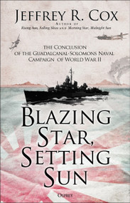 Blazing Star, Setting Sun (The Guadalcanal-Solomons Campaign November 1942-March 1943) by Jeffrey Cox, 9781472840462