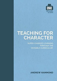 Teaching for Character by Andrew Hammond, 9781909717343