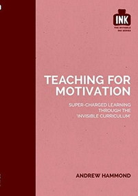 Teaching for Motivation by Andrew Hammond, 9781909717367
