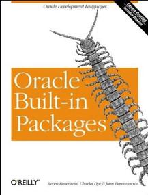 Oracle Built-in Packages (Oracle Development Languages) by Steven Feuerstein, Charles Dye, John Beresniewicz, 9781565923751