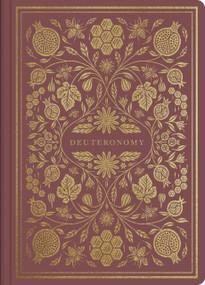 ESV Illuminated Scripture Journal: Deuteronomy (Deuteronomy), 9781433569296