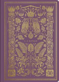 ESV Illuminated Scripture Journal: 1-2 Kings (1-2 Kings), 9781433569241