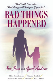 Bad Things Happened by April Andrea, Sue Jean, 9781543966268