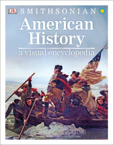 American History: A Visual Encyclopedia by DK, Smithsonian Institution, 9781465483676