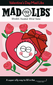 Valentine's Day Mad Libs (World's Greatest Word Game) by Dan Alleva, 9780593097250