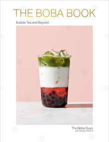 The Boba Book (Bubble Tea and Beyond) by Andrew Chau, Bin Chen, 9781984824271