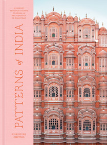Patterns of India (A Journey Through Colors, Textiles, and the Vibrancy of Rajasthan) by Christine Chitnis, 9780525577096