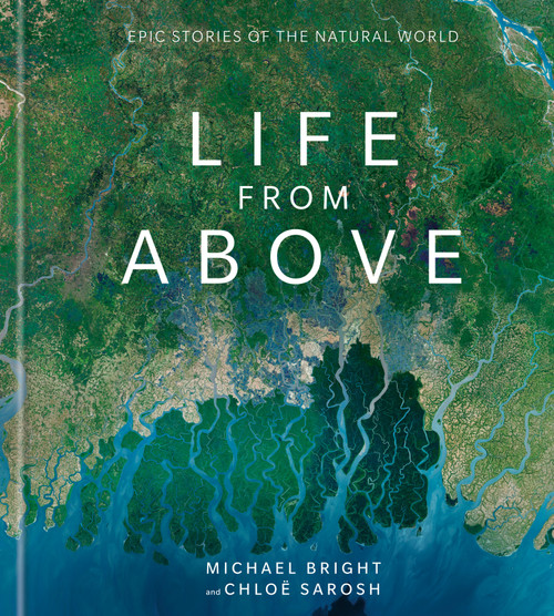 Life from Above (Epic Stories of the Natural World) by Michael Bright, Chloe Sarosh, 9781984825988