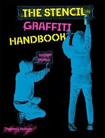 The Stencil Graffiti Handbook by Tristan Manco, 9780500022856