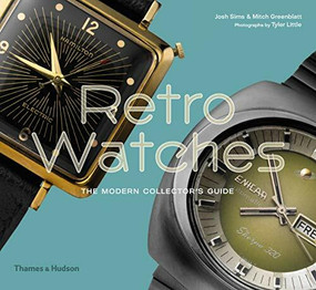 Retro Watches (The Modern Collectors' Guide) by Josh Sims, Mitch Greenblatt, 9780500022962