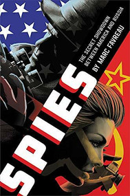Spies (The Secret Showdown Between America and Russia) by Marc Favreau, 9780316545921