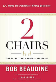 2 Chairs (The Secret That Changes Everything) - 9781617958014 by Bob Beaudine, 9781617958014