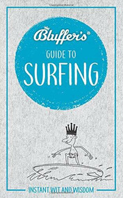 Bluffer's Guide to Surfing (Instant Wit and Wisdom) by Craig Jarvis, 9781785215568