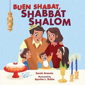 Buen Shabat, Shabbat Shalom by Sarah Aroeste, Ayesha L. Rubio, 9781541542464