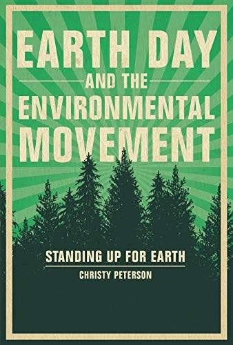 Earth Day and the Environmental Movement (Standing Up for Earth) by Christy Peterson, 9781541552814
