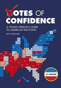 Votes of Confidence, 2nd Edition (A Young Person's Guide to American Elections) by Jeff Fleischer, 9781541578975