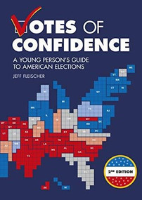 Votes of Confidence, 2nd Edition (A Young Person's Guide to American Elections) - 9781541578968 by Jeff Fleischer, 9781541578968
