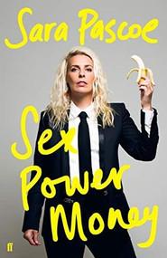 Sex Power Money by Sara Pascoe, 9780571335992
