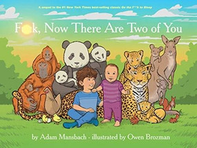Fuck, Now There Are Two of You (Go the Fuck to Sleep #3) by Adam Mansbach, Owen Brozman, 9781617757600