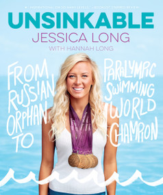 Unsinkable (From Russian Orphan to Paralympic Swimming World Champion) - 9780358238379 by Jessica Long, 9780358238379