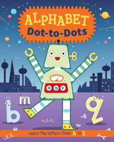 Alphabet Dot-to-Dots (Learn the Letters A to Z) by Genie Espinosa, 9781789500301