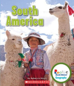 South America (Rookie Read-About Geography: Continents) by Rebecca Hirsch, 9780531292815