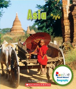 Asia (Rookie Read-About Geography: Continents) by Rebecca Hirsch, 9780531292778