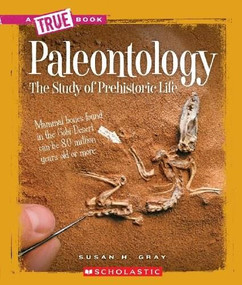 Paleontology (A True Book: Earth Science) by Susan H. Gray, 9780531282748