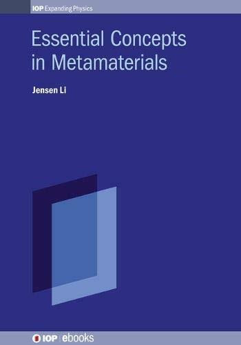 Essential Concepts In Metamaterials by Jensen Li, 9780750311328