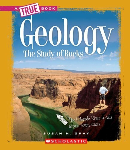 Geology (True Book: Earth Science) by Susan H. Gray, 9780531282700
