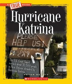 Hurricane Katrina (A True Book: Disasters) by Peter Benoit, 9780531266267