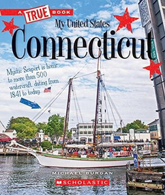 Connecticut (A True Book: My United States) by Michael Burgan, 9780531247136