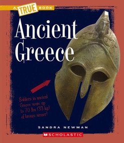 Ancient Greece (A True Book: Ancient Civilizations) by Sandra Newman, 9780531241073