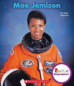 Mae Jemison (Rookie Biographies) by Jodie Shepherd, 9780531209974
