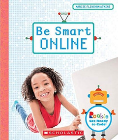 Be Smart Online (Rookie Get Ready to Code) (Library Edition) by Marcie Flinchum Atkins, 9780531132289