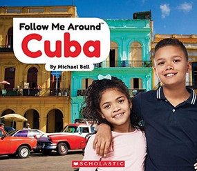 Cuba (Follow Me Around) (Library Edition) - 9780531129173 by Michael Bell, 9780531129173