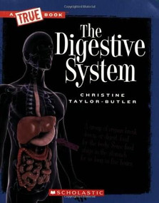 The Digestive System (A True Book: Health and the Human Body) by Christine Taylor-Butler, 9780531207314