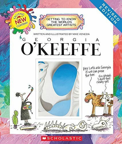 Georgia O'Keeffe (Revised Edition) (Getting to Know the World's Greatest Artists) - 9780531212912 by Mike Venezia, Mike Venezia, 9780531212912