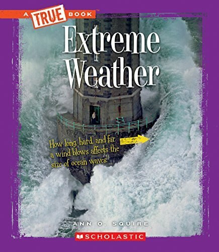 Extreme Weather (True Book: Extreme Science) - 9780531215548 by Ann O. Squire, 9780531215548