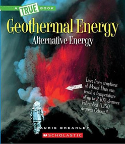 Geothermal Energy: The Energy Inside Our Planet (A True Book: Alternative Energy) (Library Edition) by Laurie Brearley, 9780531236857