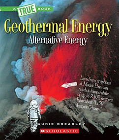 Geothermal Energy: The Energy Inside Our Planet (A True Book: Alternative Energy) - 9780531239421 by Laurie Brearley, 9780531239421