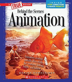 Animation (A True Book: Behind the Scenes) (Library Edition) - 9780531235041 by Karina Hamalainen, 9780531235041