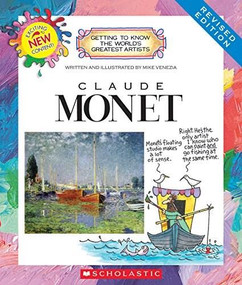 Claude Monet (Revised Edition) (Getting to Know the World's Greatest Artists) by Mike Venezia, Mike Venezia, 9780531225400