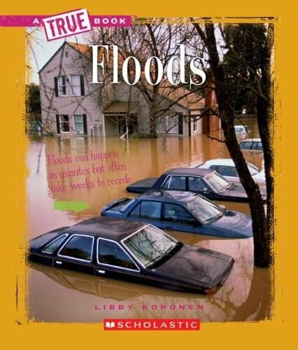 Floods (True Book: Earth Science) by Libby Koponen, 9780531213513
