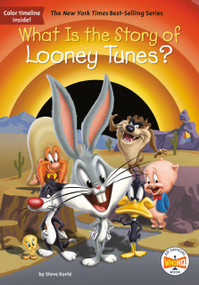 What Is the Story of Looney Tunes? by Steve Korte, Who HQ, John Hinderliter, 9781524788360