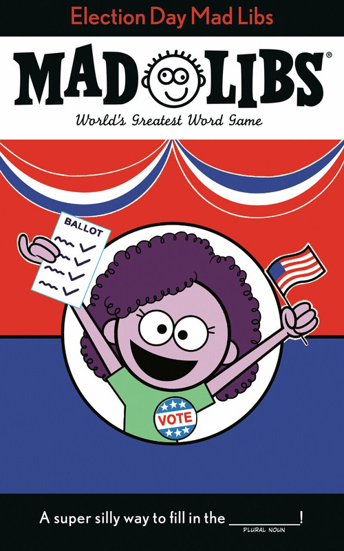 Election Day Mad Libs by Landry Q. Walker, 9780593094037